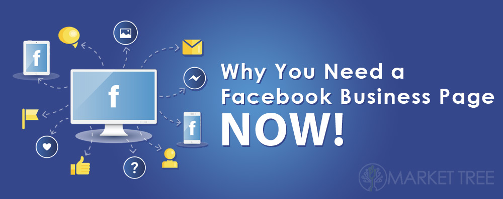 Why You Need a Facebook Business Page NOW!